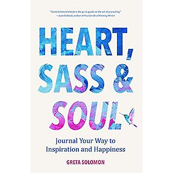 Heart - Sass & Soul - Journal Your Way to Inspiration and Happines