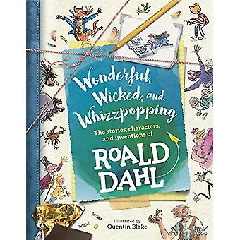 Wonderful - Wicked - and Whizzpopping - The Stories - Characters - and
