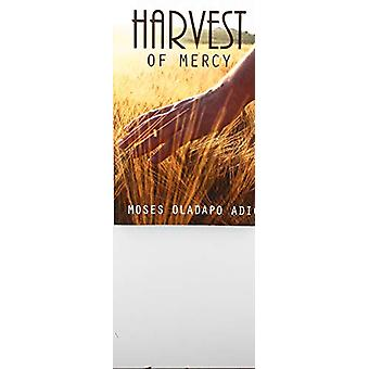 Harvest of Mercy by Moses Adio - 9781912120215 Book