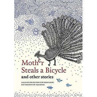 Mother Steals a Bicycle - And Other Stories by Salai Selvam - 97881934