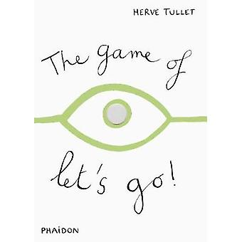 The Game of Lets Go by Herve Tullet