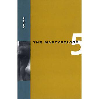 The Martyrology - Book 5 by B. P. Nichol - 9780889102514 Book