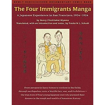 The Four Immigrants Manga  A Japanese Experience in San Francisco 19041924 by Henry Kiyama