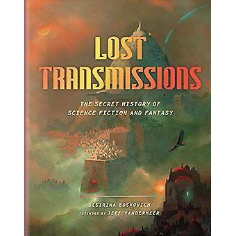 Lost Transmissions - The Secret History of Science Fiction and Fantasy