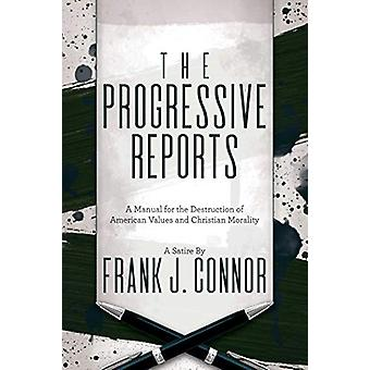 The Progressive Reports - A Manual for the Destruction of American Val