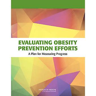 Evaluating Obesity Prevention Efforts - A Plan for Measuring Progress
