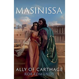 Masinissa Ally of Carthage by Edmunds & Rob