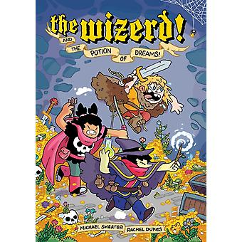 The Wizerd Vol. 1 And the Potion of Dreams by Sweater & MichaelDukes & Rachel