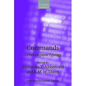 Commands: A Cross-Linguistic� Typology (Explorations in Linguistic Typology)
