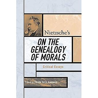 Nietzsche's on the Genealogy of Morals: Critical Essays (Critical Essays on the Classics)
