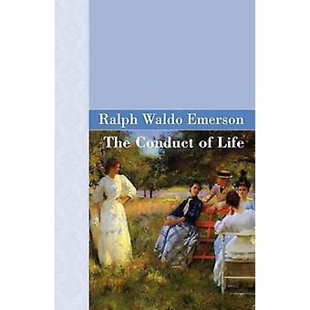 The Conduct of Life by Ralph Waldo Emerson - 9781605121253 Book