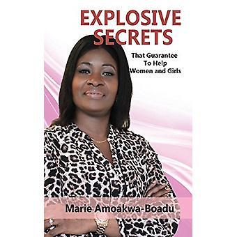 Explosiva hemligheter - Den garantin för att hjälpa kvinnor och flickor av Marie A