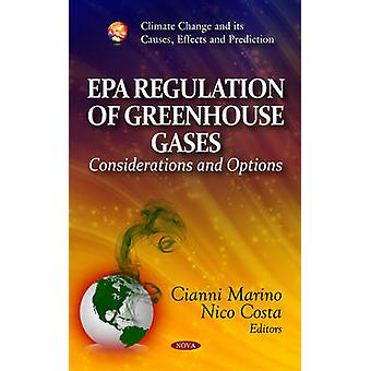 EPA Regulation of Greenhouse Gases by Edited by Cianni Marino & Edited by Nico Costa