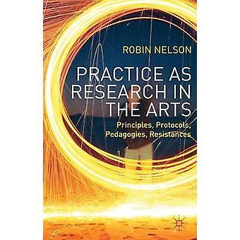 תרגול כמחקר בעקרונות האמנויות ה& בפרוטוקולים של הפדגוגיות מאת נלסון לרובין