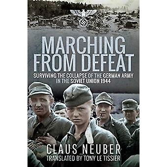 Marching from Defeat by Claus Neuber