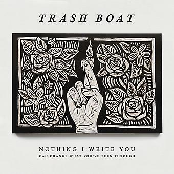 Trash Boat - Nothing I Write Can Change What You'Ve Been Throug [Vinyl] USA import