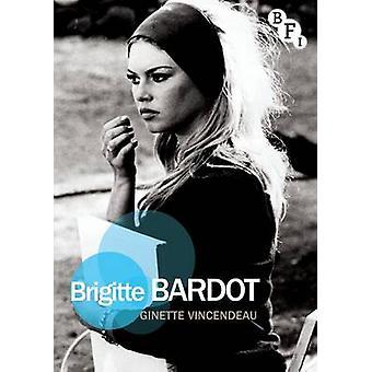 Brigitte Bardot by Ginette Vincendeau