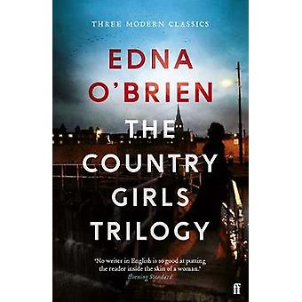 The Country Girls Trilogy - The Country Girls; The Lonely Girl; Girls