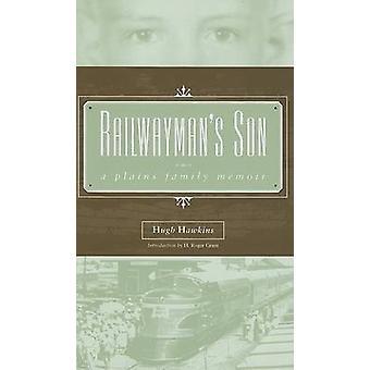 Eisenbahner Sohn - ein Plains Familienerinnerung von Hugh Hawkins - H. Roger G