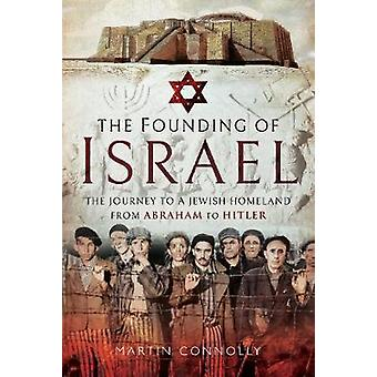 The Founding of Israel - The Journey to a Jewish Homeland from Abraham