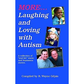 More Laughing and Loving with Autism - A Collection of Real-Life - War