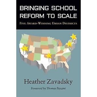 Bringing School Reform to Scale - Five Award-Winning Urban Districts b