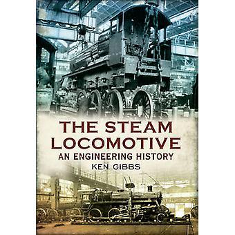 Die Dampflok - eine Technik-Geschichte von Ken Gibbs - 978144560