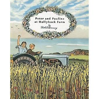 Peter and Pauline at Hollyhock Farm by R. A. E. Linney - 978190552394