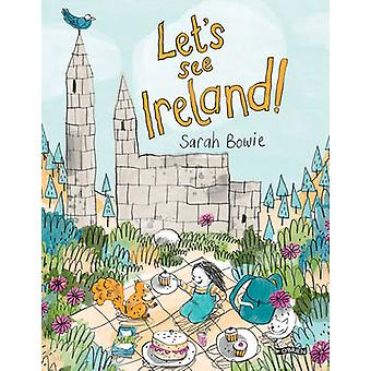 Let's See Ireland! by Sarah Bowie - Sarah Bowie - 9781847177315 Book