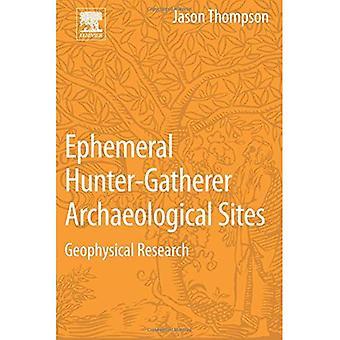 Kortstondige jager/verzamelaar archeologische Sites: Geophysical Research