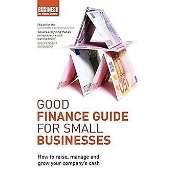 Gute Finanzen Guide für kleine Unternehmen: wie zu erhöhen, zu verwalten und wachsen des Unternehmens Cash (Business): wie zu erhöhen, zu verwalten und wachsen des Unternehmens Cash (Business)