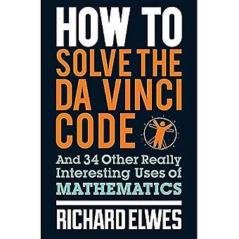 How to Solve the Da Vinci Code: en 34 andere werkelijk interessante toepassingen van wiskunde