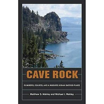 Grotte roche: Grimpeurs, tribunaux et une Place sacrée indienne Washoe