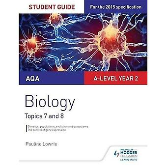 AQA A-level Biology Student Guide 4: Topics 7 and 8 (Aqa a Level Year 2)