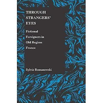 Door vreemden ogen: Fictieve buitenlanders in oude Regime Frankrijk (Purdue Studies in Romaanse literaturen)