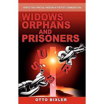 Witwen, Waisen und Häftlinge von Bixler & Otto