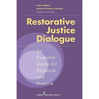 Restorative Justice Dialogue An Essential Guide for Research and Practice by Umbreit & Mark