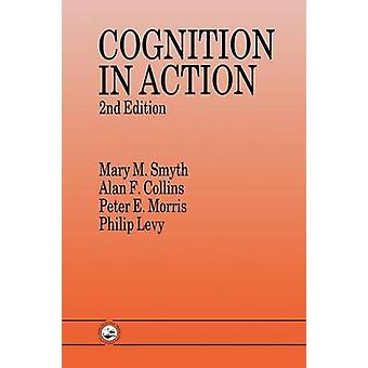 Cognition In Action by Collins & Alan F.