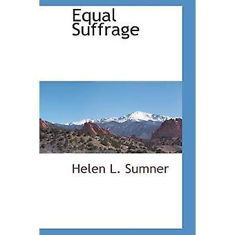 Gleiche Wahlrecht von Sumner & Helen L.