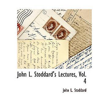 John L. Stoddards Vorlesungen Bd. 4 von Stoddard & John L.