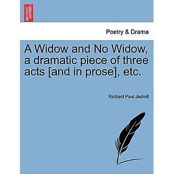 אלמנה וללא אלמנה יצירה דרמטית של שלוש מעשים ובפרוזה ועוד מאת בחורים & ריצ'רד פול