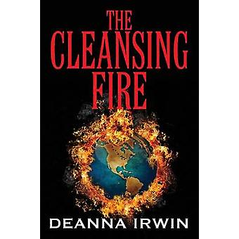 The Cleansing Fire by Irwin & Deanna