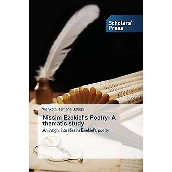 Nissim Ezekiels Poetry A thematic study by Balaga Venkata Ramana