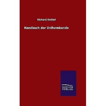 Handbuch der Uniformkunde by Kntel & Richard