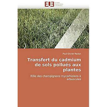 Transfert Du Cadmium de Sols Pollues Aux Plantes by Redon & PaulOlivier