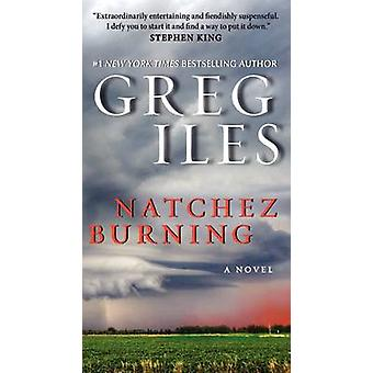 Natchez Burning by Greg Iles - 9780062311092 Book