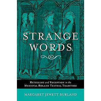 Vreemde woorden-navertellen en ontvangst in de middeleeuwse Roland tekstuele