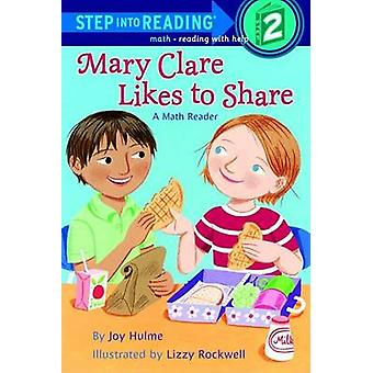 Mary Clare Likes to Share - A Math Reader by Joy N Hulme - Lizzy Rockw