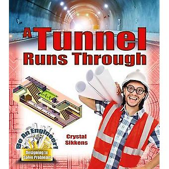 A Tunnel Runs Through by Crystal Sikkens - 9780778729389 Book