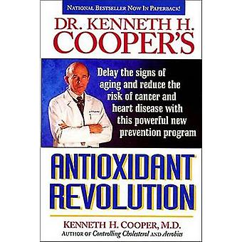 Dr. Kenneth H. Cooper's Antioxidant Revolution by Kenneth H. Cooper -